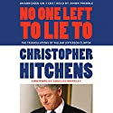 No One Left to Lie To: The Triangulations of William Jefferson Clinton Audiobook by Christopher Hitchens, Douglas Brinkley (foreword) Narrated by Simon Prebble
