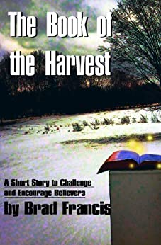 The Book of the Harvest by [Francis, Brad]