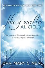 Ida y vuelta al Cielo: Una historia verdadera (Spanish Edition) Kindle Edition