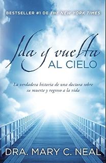 Ida y vuelta al Cielo: Una historia verdadera (Spanish Edition)