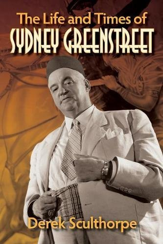 The Life and Times of Sydney Greenstreet pdf