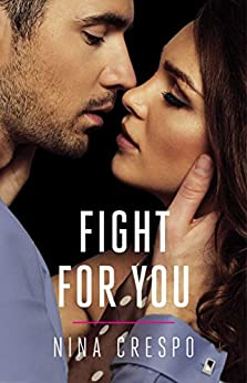 Fight for You (The Kingman Brothers Book 2) by [Crespo, Nina]
