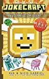 Jokecraft: Blockbuster Minecraft Jokes for Kids of All Ages!: Over 150+ Jokes, Riddles, and Tongue-Twisters!