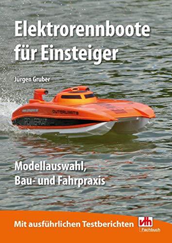 Elektrorennboote für Einsteiger: Modellauswahl, Bau- und Fahrpraxis (German Edition) por Jürgen Gruber