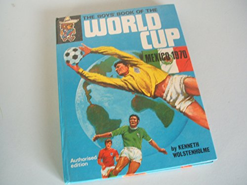 The Boys' Book of the World Cup Mexico ()