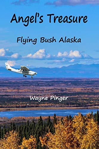 Angel's Treasure: Piloting Alaska (Angel's Alaska Book - Angel Treasure