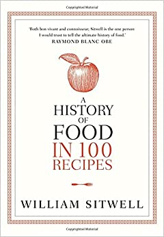 Book A History of Food in 100 Recipes