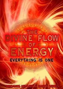 The Divine Flow of Energy: Everything is One