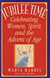 img - for Jubilee Time: Celebrating Women, Spirit, And The Advent Of Age book / textbook / text book