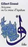 Avicenne ou la route d'Ispahan par Sinoué
