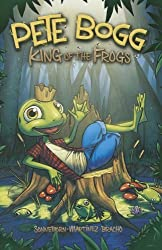 Pete Bogg: King of the Frogs (Graphic Sparks)