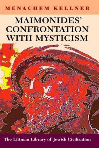 Maimonides' Confrontation with Mysticism (Littman Library of Jewish Civilization)
