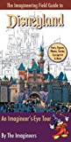 By Imagineers - The Imagineering Field Guide to Disneyland: An Imagineer's-Eye Tour (10.5.2008)