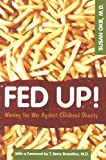 img - for Fed Up!: Winning the War Against Childhood Obesity book / textbook / text book