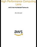 High-Performance Computing Lens: AWS Well-Architected Framework (AWS Whitepaper) (English Edition)