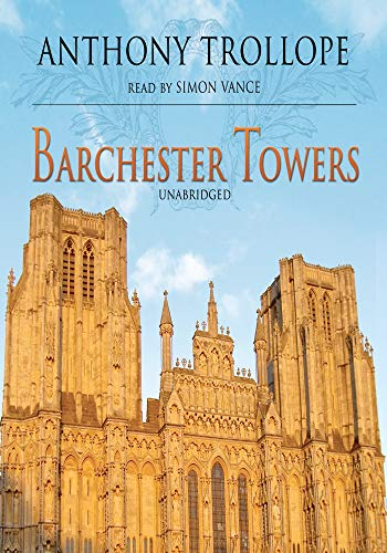Barchester Towers - (ANNOTATED) Original, Unabridged, Complete, Enriched [Oxford University Press]