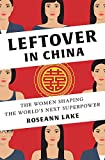 img - for Leftover in China: The Women Shaping the World's Next Superpower book / textbook / text book