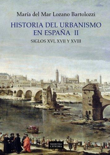 Historia del urbanismo en Espana / History of urbanism in Spain ...