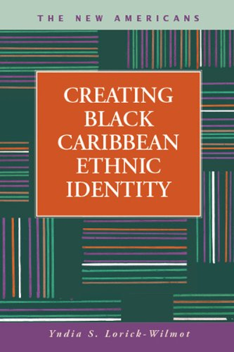 Download Creating Black Caribbean Identity (New Americans: Recent Immigration and American Society) PDF