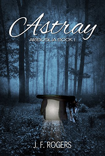 Book: Astray (Ariboslia Book 1) by J F Rogers