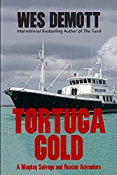 Tortuga Gold: A Mayday Salvage and Rescue Adventure (Volume 1)