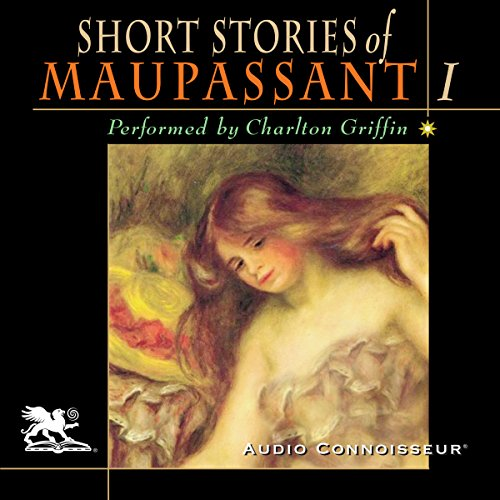 The Short Stories of Guy de Maupassant, Volume 1