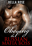 Obeying the Russian Mafia Boss: A Mob Romance