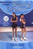img - for Skating Dreams #6: Coach's Choice Skating Dreams: Coach's Choice - Book #6: Michelle Kwan Presents book / textbook / text book