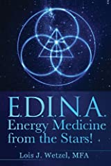 [EDINA: Energy Medicine from the Stars! Shamanism for the 21st Century and Beyond] [By: Wetzel, Lois J.] [May, 2013] Paperback