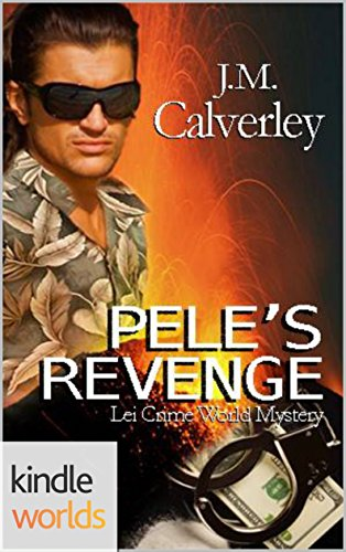 Download for free The Lei Crime Series: Pele's Revenge
