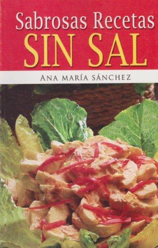 Sabrosas Recetas Sin Sal (Recetarios) (Spanish Edition) by Editores Mexicanos Unidos