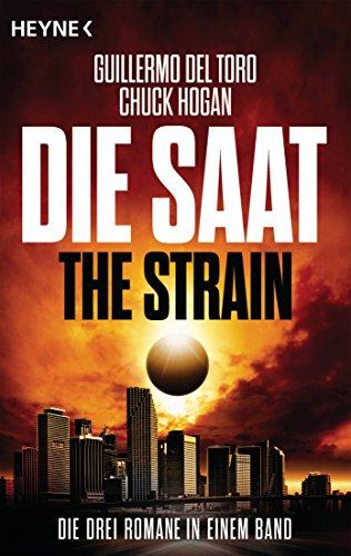 Die Saat - The Strain: Die drei Romane in einem Band (German Edition)