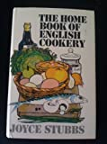 Home Book of English Cookery, Joyce Stubbs, 0571099378