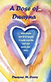 img - for A Dose of Dwayna: Short Stories with BIG Insights to Make Your Day (and Your Whole Life Better) (Book 1) book / textbook / text book