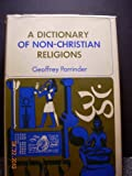 A Dictionary of Non-Christian Religions, Geoffrey Parrinder, 0664209815
