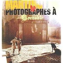 MARTINETTO FRÈRES : PHOTOGRAPHES À GRENOBLE 1880-1950