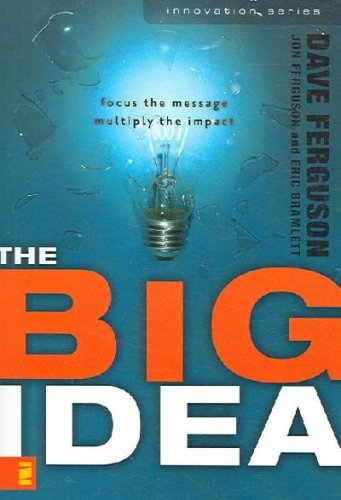 """[ The Big Idea - Focus the Message--Multiply the Impact[ THE BIG IDEA"" av Dave Ferguson"