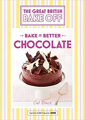 Black, C: Great British Bake Off - Bake it Better No.6 : Ch ...