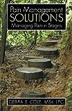 Pain Management Solutions, Debra S. Cole, 1475946171