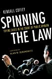 Spinning the Law, Kendall Coffey, 1616142103