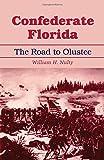 Confederate Florida: The Road to Olustee
