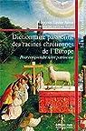 Dictionnaire passionné des racines chrétiennes de l'Europe : Pour comprendre notre patrimoine par Neve