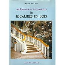 Architecture et construction des escaliers en bois (French Edition)
