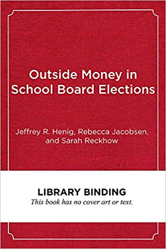 In Education Follow Money >> Outside Money In School Board Elections The Nationalization Of