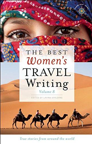 Read Online The Best Women's Travel Writing, Volume 8: True Stories from Around the World PDF