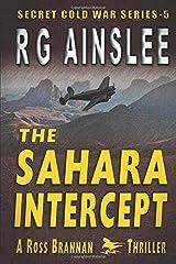 The Sahara Intercept: A Ross Brannan Thriller (The Secret Cold War) Paperback