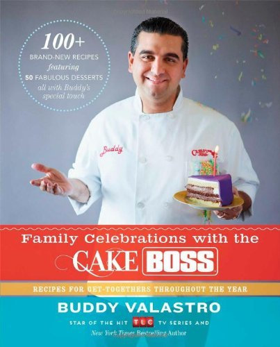 Family Celebrations with the Cake Boss by Buddy Valastro (7-Nov-2013) - Cake Family Boss Celebration
