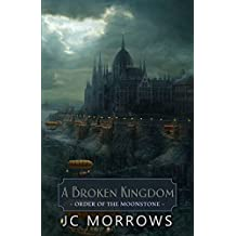 A Broken Kingdom (Order of the MoonStone Book 5)