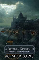 A Broken Kingdom (Order of the MoonStone Book 5)