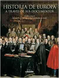 Historia de Europa. A través de sus documentos Ensayos ilustrados: Amazon.es: Novoa Portela, Feliciano: Libros